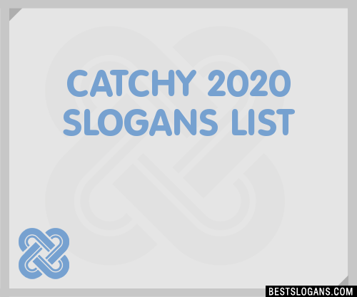 30+ Catchy 2020 Slogans List, Taglines, Phrases & Names 2019