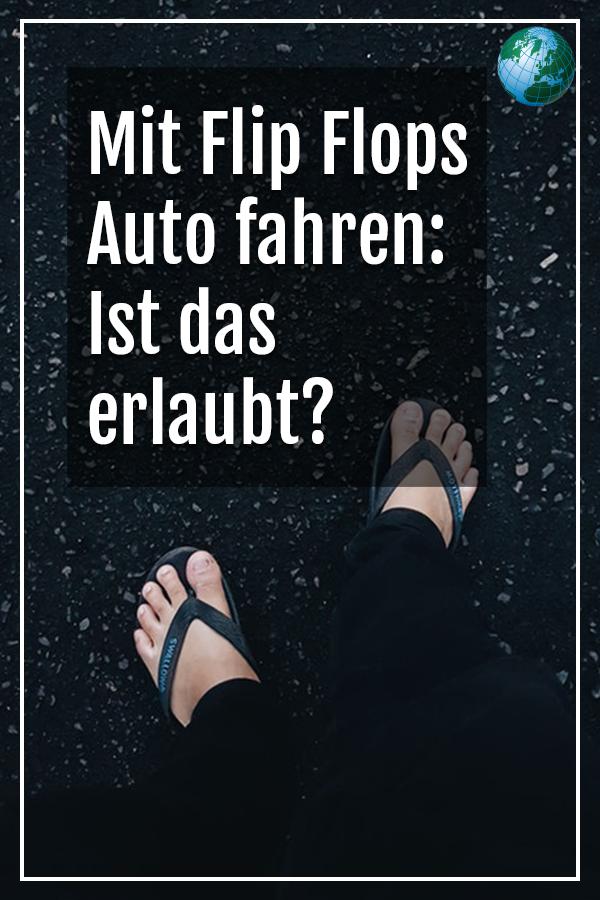 newest collection f658e 166a7 Mit Flip Flops Auto fahren: Ist das erlaubt? | Endlich ...
