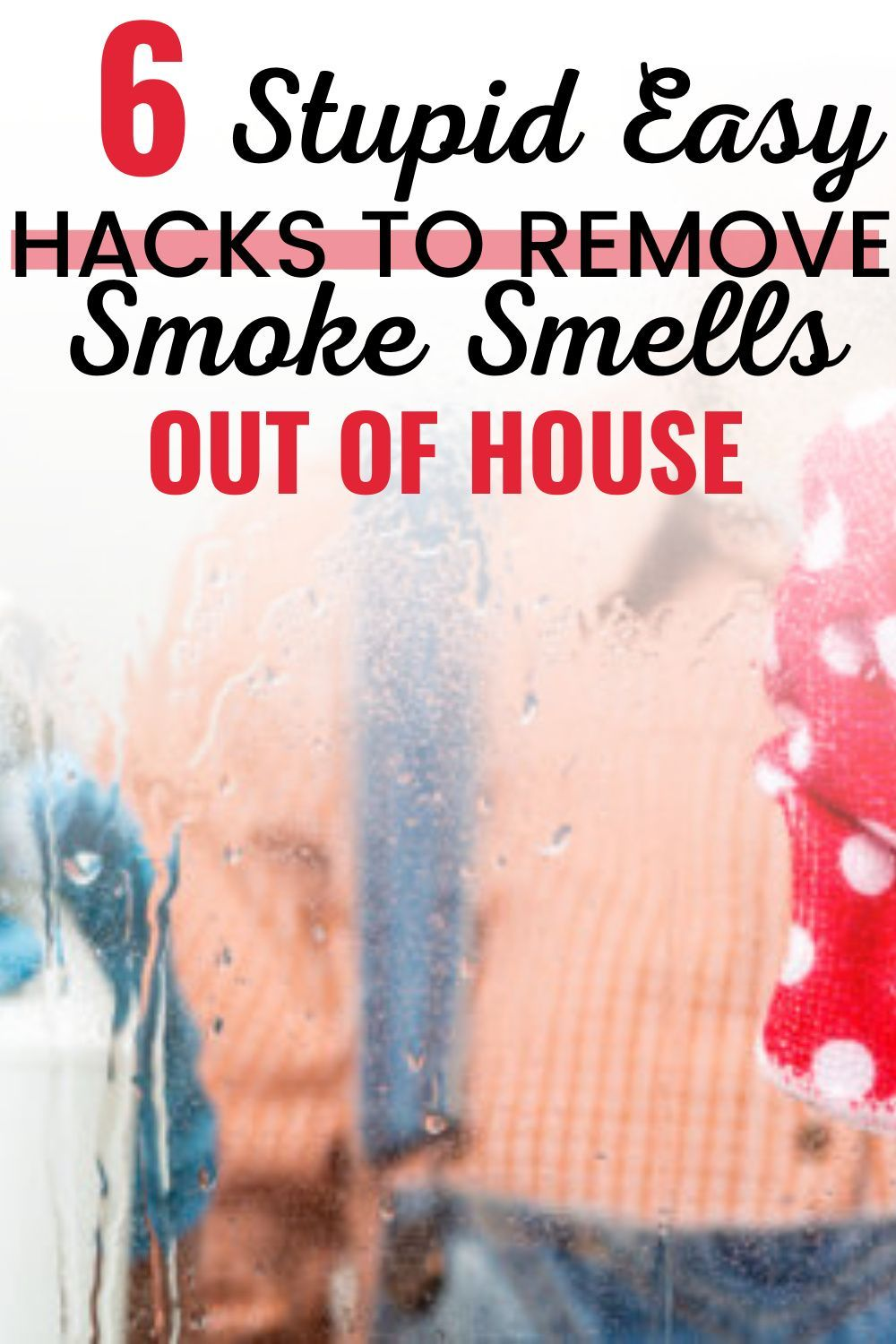How to Get Rid of Smoke Smell - Hacks to remove sm
