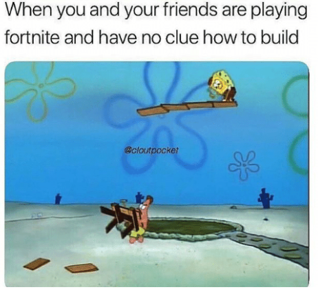 Entertaining Fortnite Playing Someone Memes That More Than Game With Are The New23 Fortnite Memes That Are Mor Relatable Meme Fortnite Funny Memes