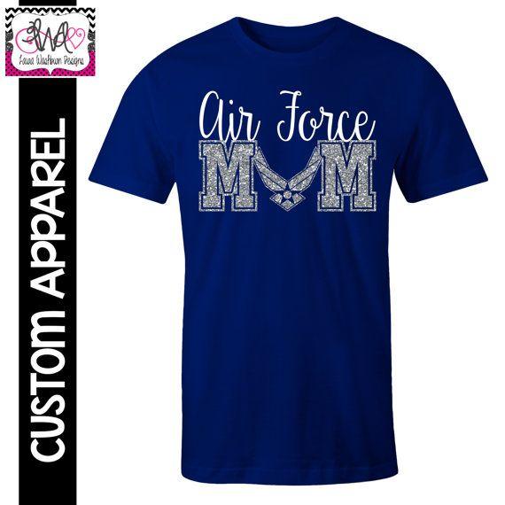 Custom Apparel Custom Air Force Mom T Shirt With Glitter Air Force Mom Air Force Shirt Air Force Mom Shirt