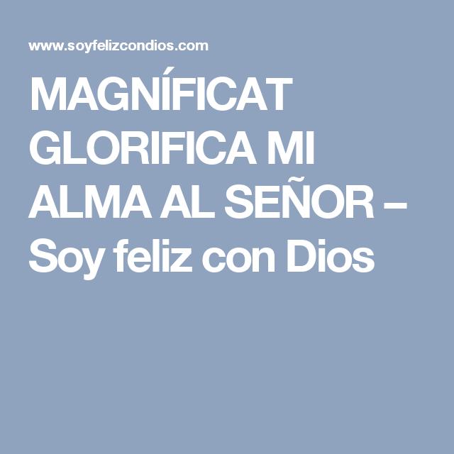 MAGNÍFICAT GLORIFICA MI ALMA AL SEÑOR – Soy feliz con Dios