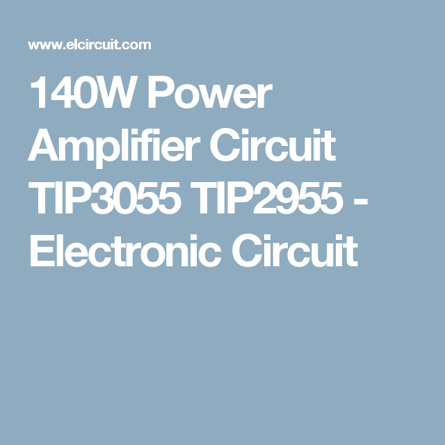 140W Power Amplifier Circuit TIP3055 TIP2955 | personal