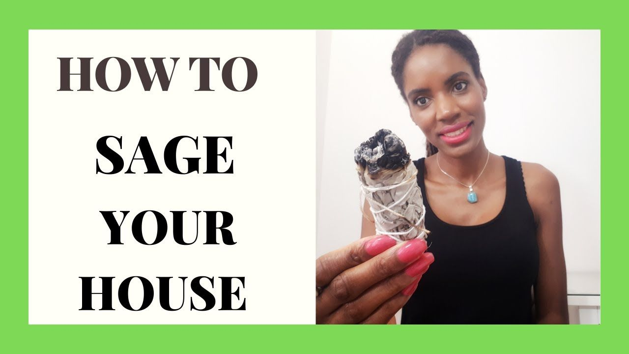 How to cleanse your house and body with sage benefits of