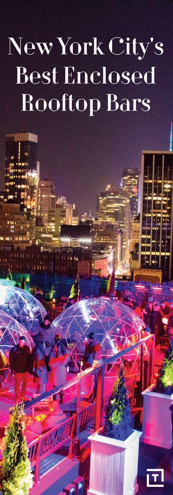 The Best Enclosed Rooftop Bars in NYC   Nyc rooftop, New ...