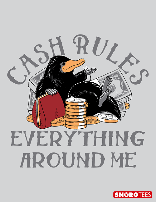"""""""Cash Rules Everything Around Me"""" grey t-shirt for Fantastic Beasts fans.  #niffler"""