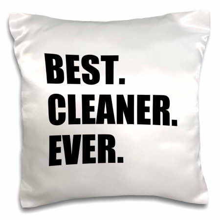 3dRose Best Cleaner Ever fun gifts for tidy neat freaks housepride houseproud, Pillow Case, 16 by 16-inch