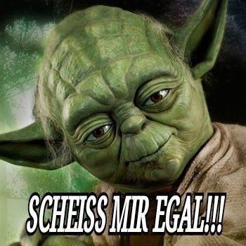 Yoda Star Wars lustig witzig Sprüche Bild. Scheiss mir egal.