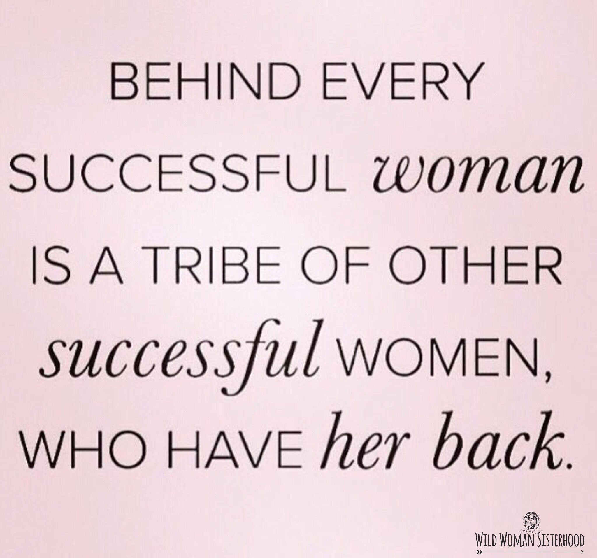 behind every successful w is a tribe of other successful women behind every successful w is a tribe of other successful women who have her back