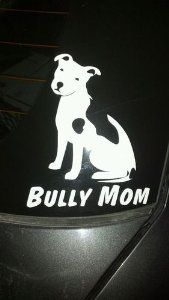 Bully Mom ~ Pit Bull Terrier Dog Vinyl Window Decal Sticker : Amazon.com : Automotive