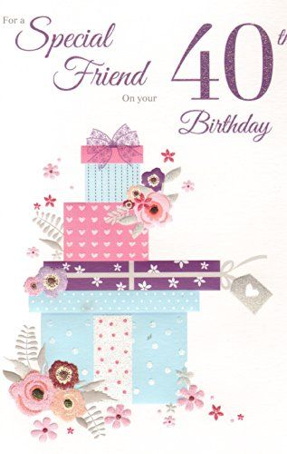 Special Friend On Your 40th Birthday Birthday Card Birthday Card