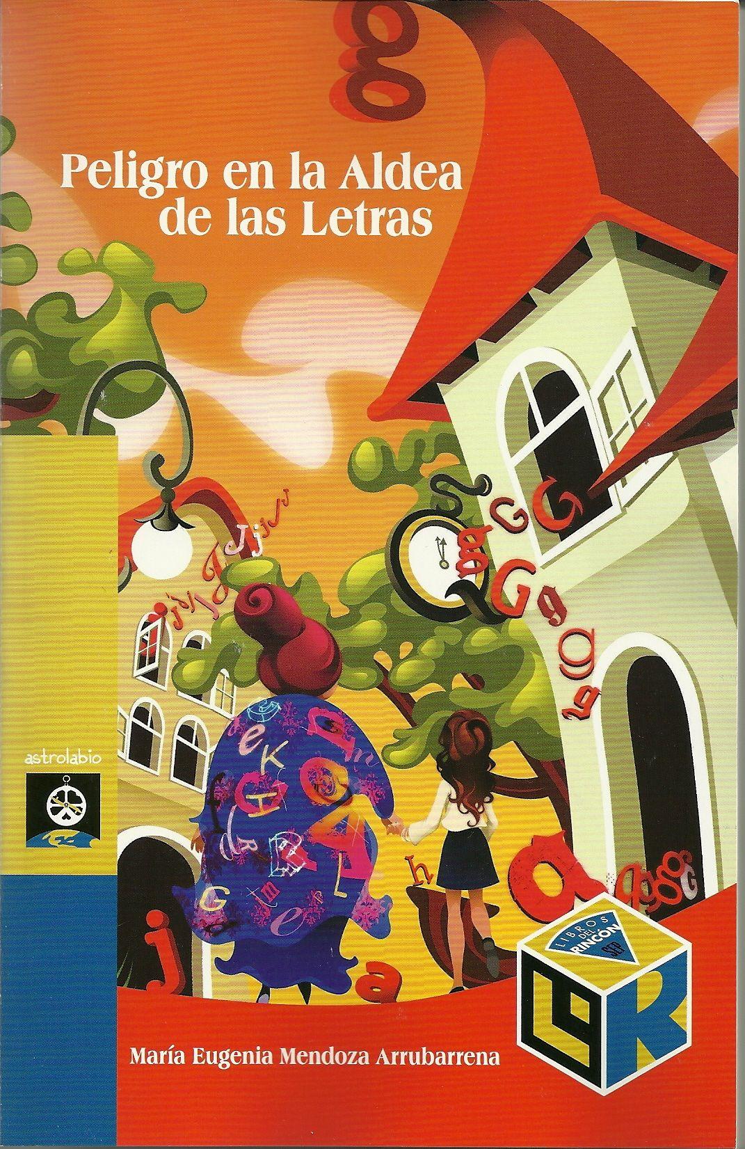 Peligro en la Aldea de las Letras. Literatura infantil y juvenil. Aldea de las Letras http://aldeadelasletras.blogspot.mx/2010/01/peligro-en-la-aldea-de-las-letras-ya-es.html