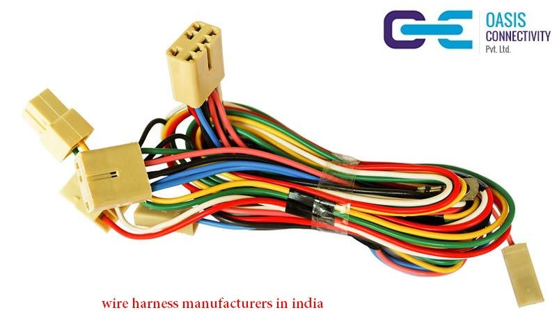 How To Choose Best Wire Harness Manufacturers Oasis Connectivity