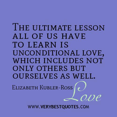 Unconditional Love Quotes Unconditional Love Quotes  Unconditional Love Quote  The Ultimate