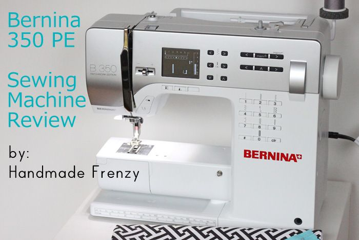 A Bernina 350 PE Sewing Machine Review with Heidi from Handmade Frenzy. Part of the #sewingmachine review series at Sewistry! http://sewistry.com/2014/03/bernina-350-pe-sewing-machine-review-heidi-handmade-frenzy/