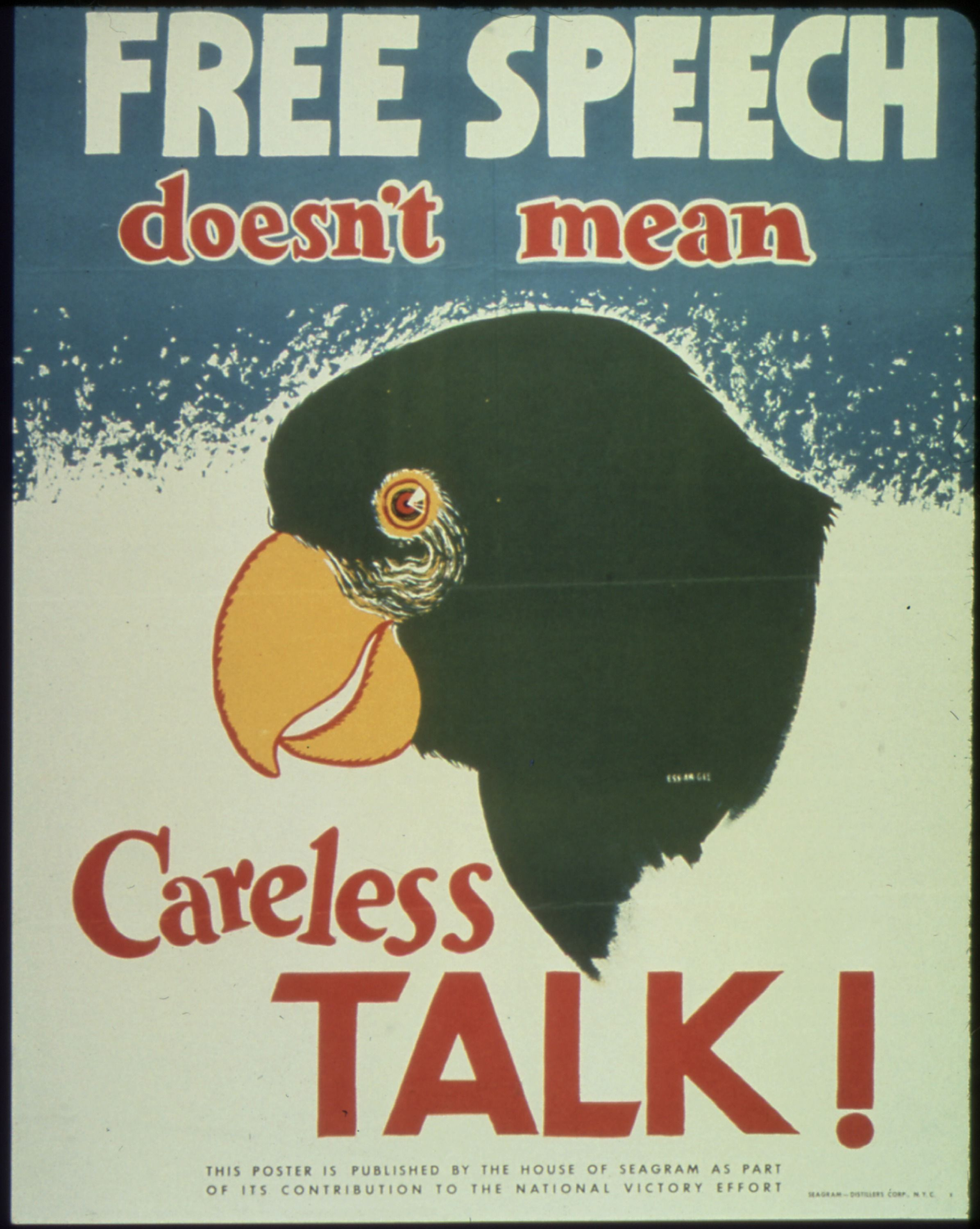 US WW II Free Speech doesn't mean Careless Talk! This poster is published  by the House of Seagram as part of its contribution to the national victory  effort ...