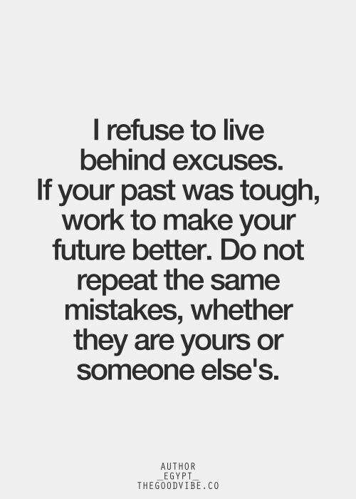 Refuse; excuses; tough past; work to make better future; repeat - blanket purchase agreements