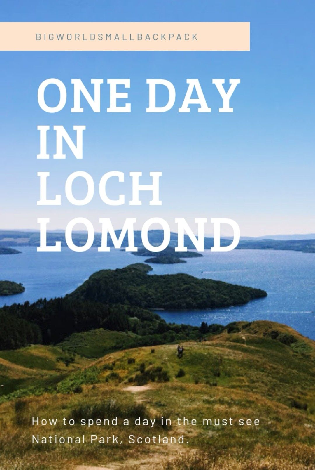 How to spend one day in Loch Lomond, Scotland