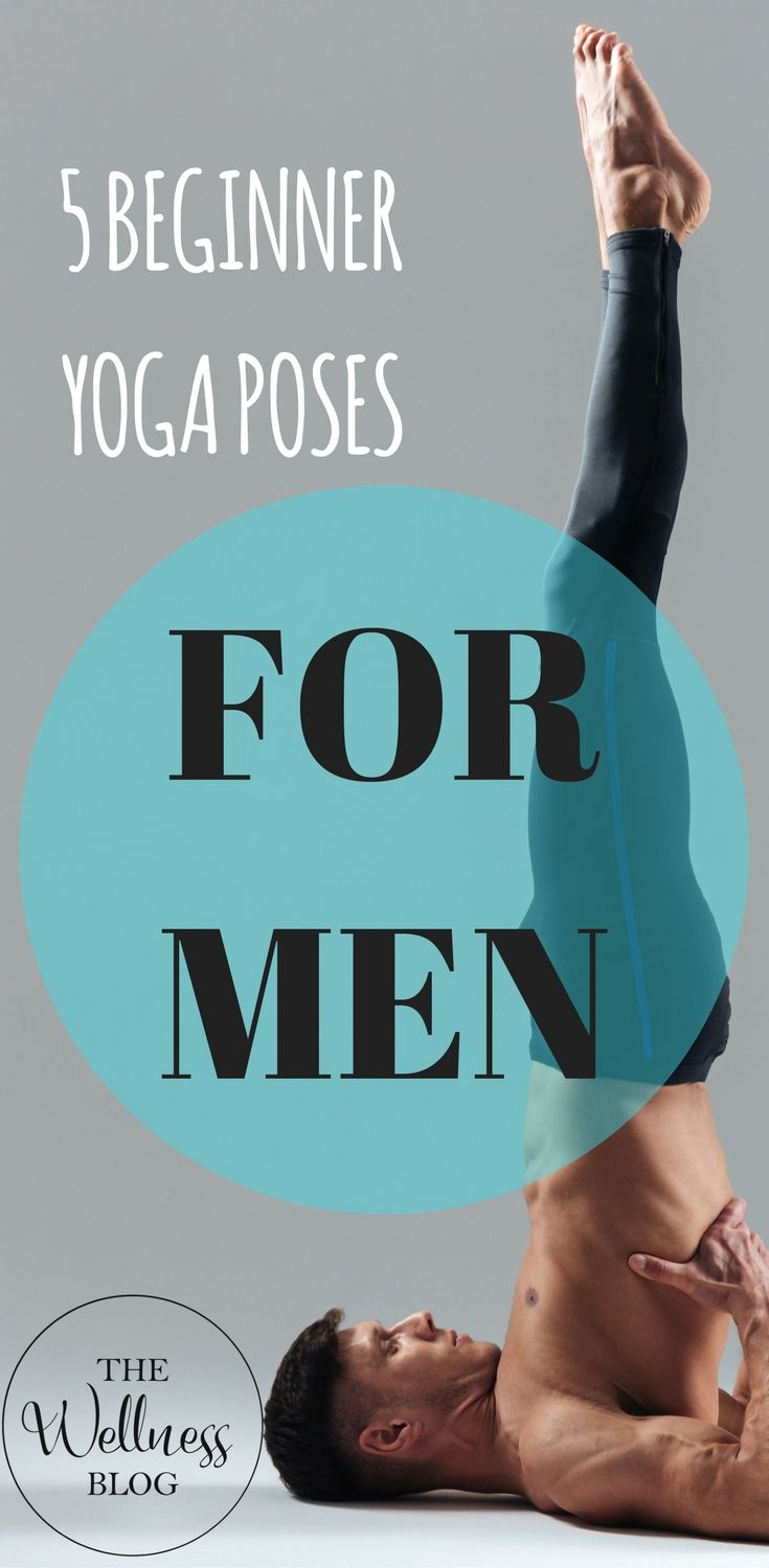 THE WELLNESS BLOG 5 Beginner Yoga Poses For Men Toning Meditation Weight Loss Wellbeing