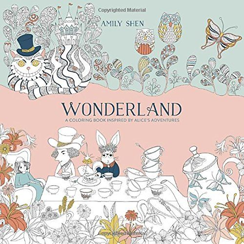 wonderland a coloring book inspired by alices adventures by amily shen http