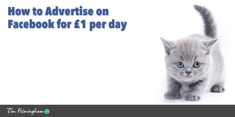 How to advertise on Facebook for £1 per day
