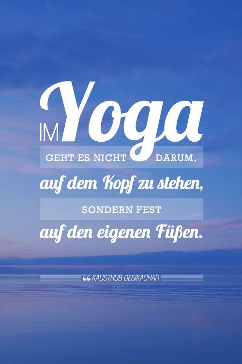 "Yoga Zitate: ""Yoga ist zu 99% Praxis""   amicella | M i n d"
