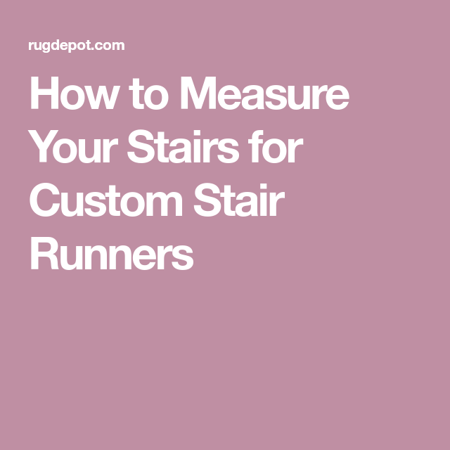 Best How To Measure Your Stairs For Custom Stair Runners Coastal Living Rooms Stair Runner 400 x 300