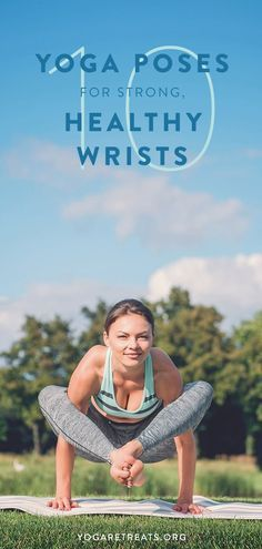 10 yoga poses for strong healthy wrists we use our hands