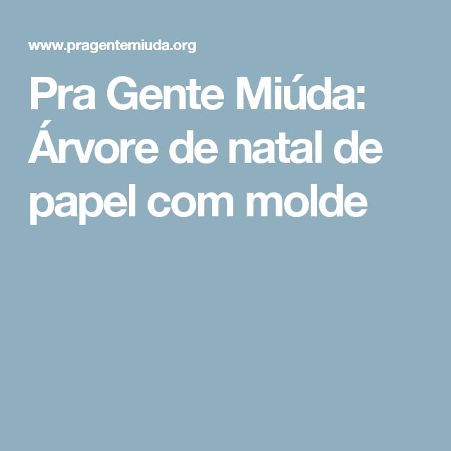 Pra Gente Miúda: Árvore de natal de papel com molde