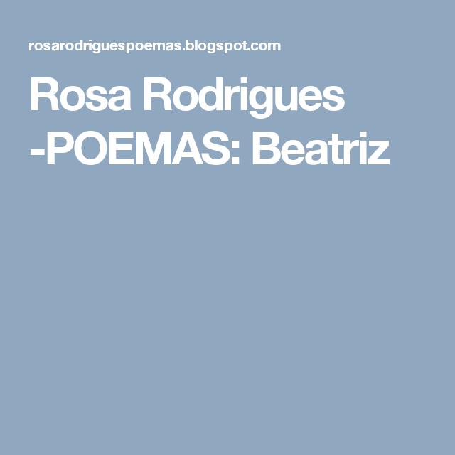 Rosa Rodrigues -POEMAS: Beatriz