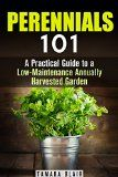 Free Kindle Book -  [Crafts & Hobbies & Home][Free] Perennials 101: Practical Guide to a Low-Maintenance Annually Harvested Garden (Urban Gardening & Homesteading)