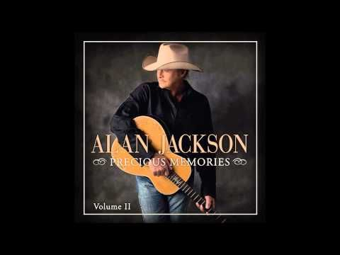 Alan Jackson Just As I Am Youtube With Images Alan