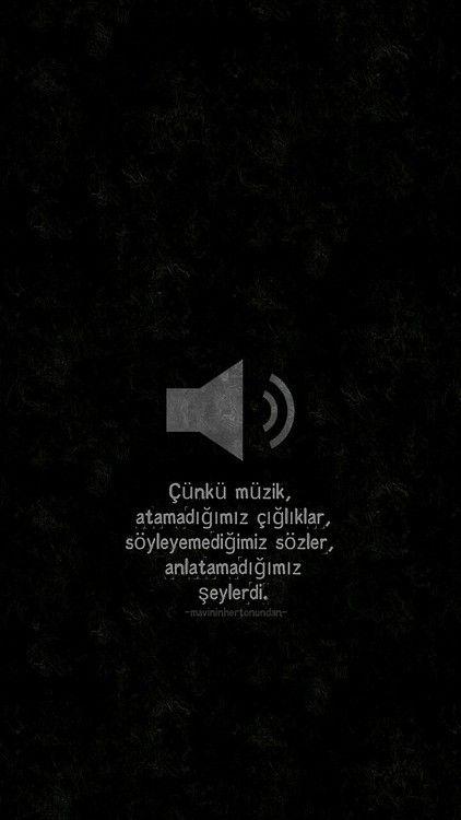 Cunku Muzik Atamadigimiz Cigliklar Soyleyemedigimiz Sozler Anlatamadigimiz Seylerdi Ilham Verici Sozler Ilham Verici Alintilar Ilham Veren Sozler