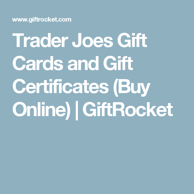 Trader Joes Gift Cards and Gift Certificates (Buy Online ...