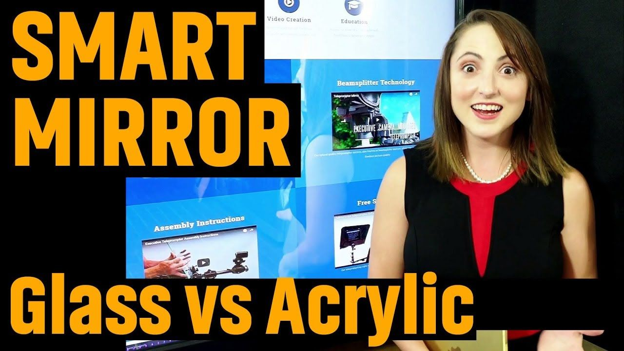 Acrylic vs glass for smart mirror project 2018