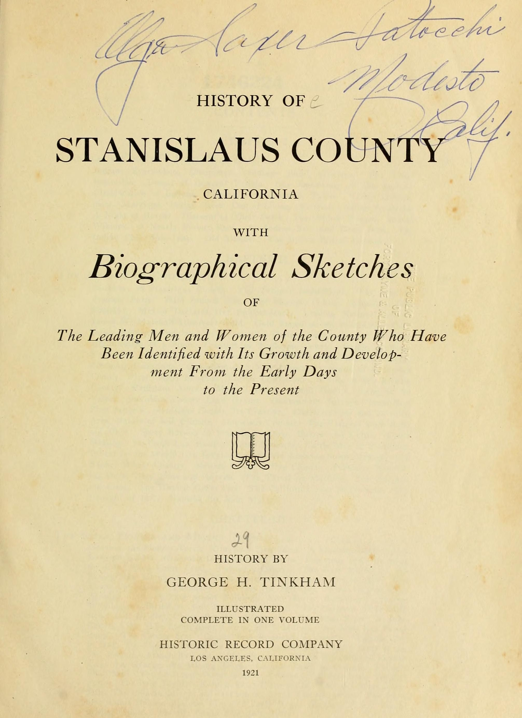 History Of Stanislaus County California With Biographical Sketches Of The Leading Men And Women Of The County Who Have B Stanislaus County History California