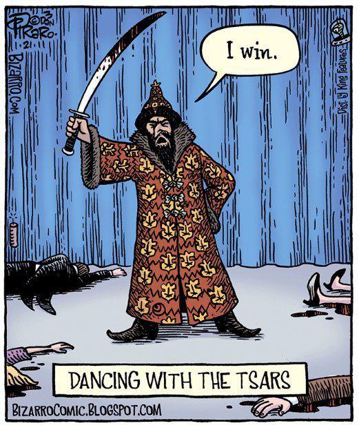 """I win."" Dancing with the Tsars. - Piraro"