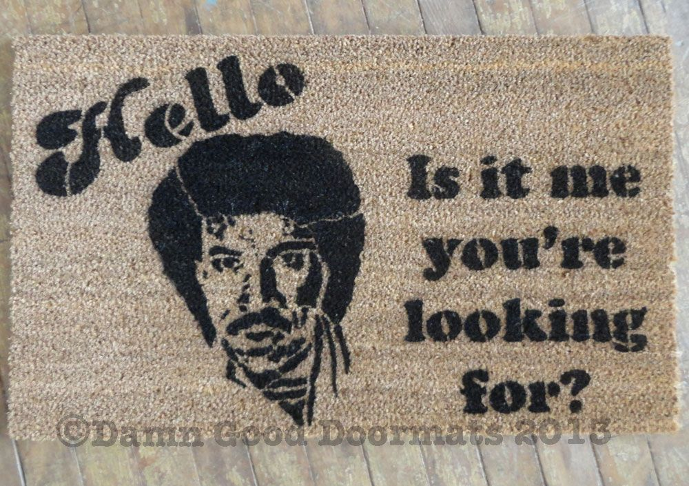 Doormat For Our New House... Lionel Ritchie