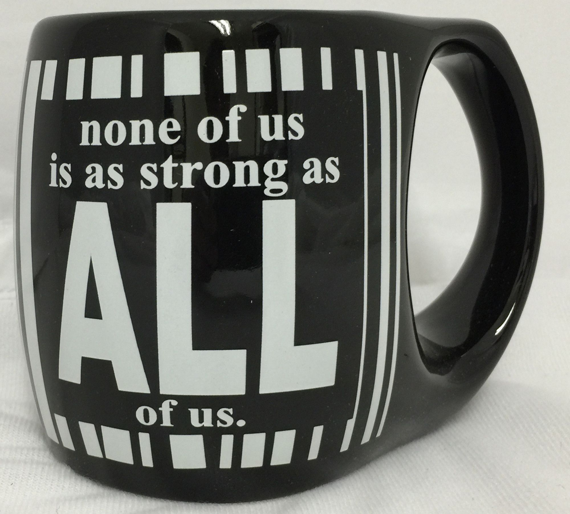 None of Us is as Strong as All of Us Mug