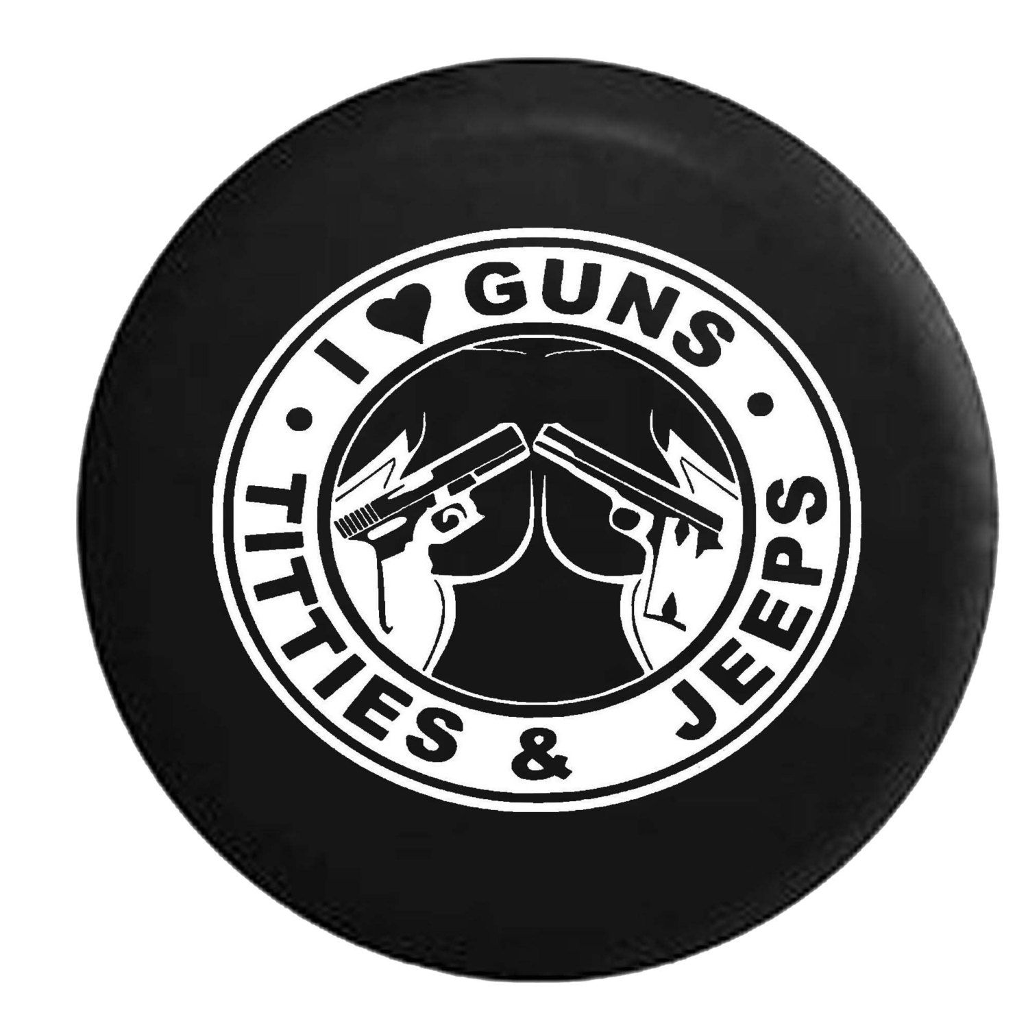 I Love Guns Jeeps Titties 4x4 Outdoor Jeep Camper Spare Tire Cover White Grey Camo Amp Flag