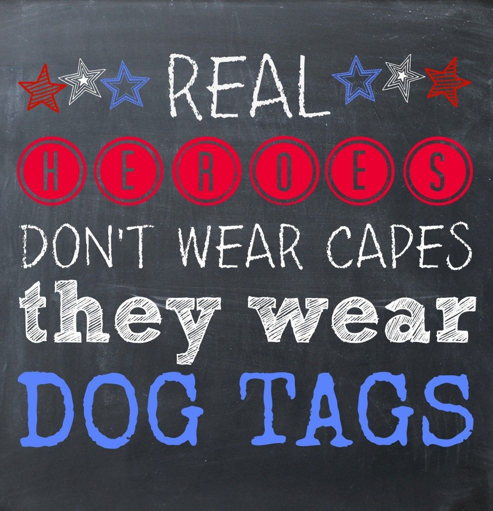 f1d33ac9f13d Real Heroes Wear Dog Tags - Free Printable | Creative Bloggers | Dog ...