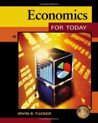 Economics For Today By Irvin B Tucker Http Www Amazon Com Dp 1133190103 Ref Cm Sw R Pi Dp Uwtmub07np7v7 Macroeconomics Test Bank Economics Books