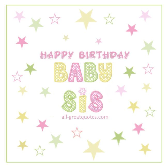 Happy Birthday Baby Sis – Free Baby Birthday Cards