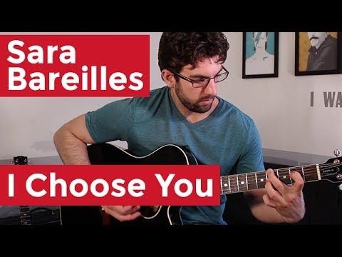 Sara Bareilles - I Choose You (Guitar Chords & Lesson) by Shawn ...