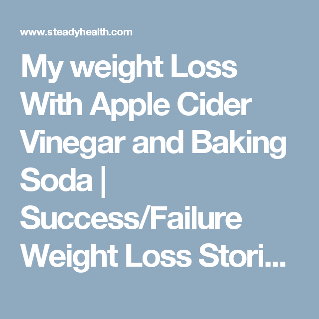 My Weight Loss With Apple Cider Vinegar And Baking Soda Success