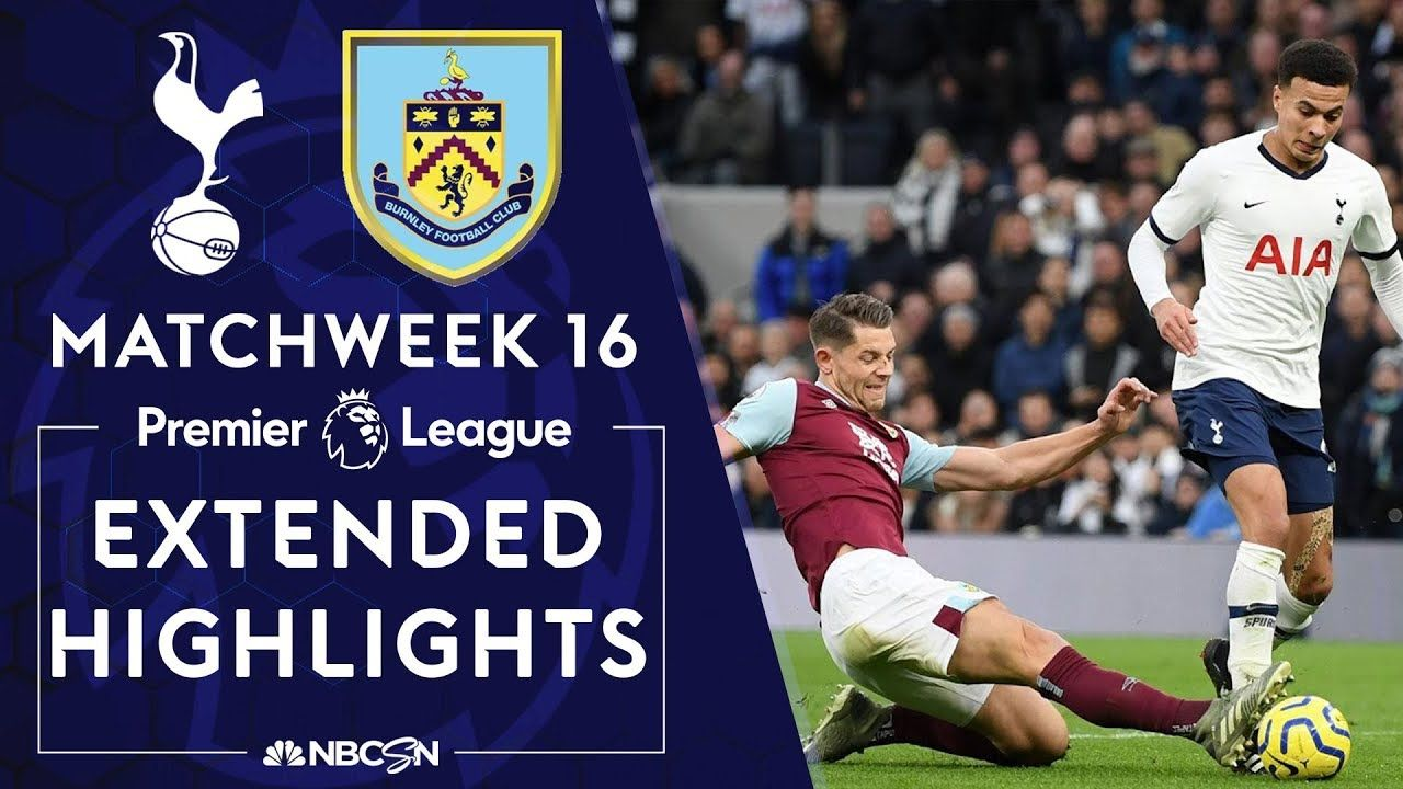 Tottenham V Burnley With Images Premier League Highlights Tottenham Premier League