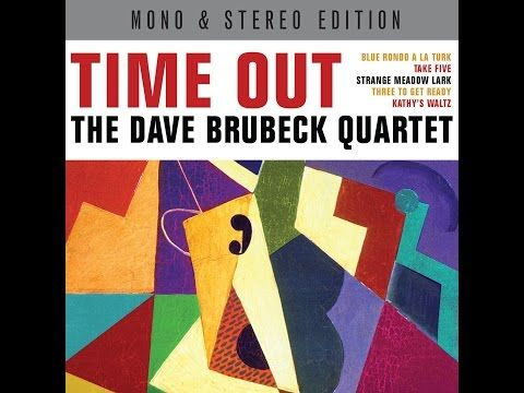 The Dave Brubeck Quartet - Time Out - Mono & Stereo Edition (Not Now Music) [Full Album] - YouTube