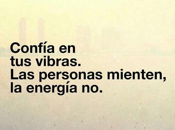Confía En Tus Vibras Las Personas Mienten La Energía No