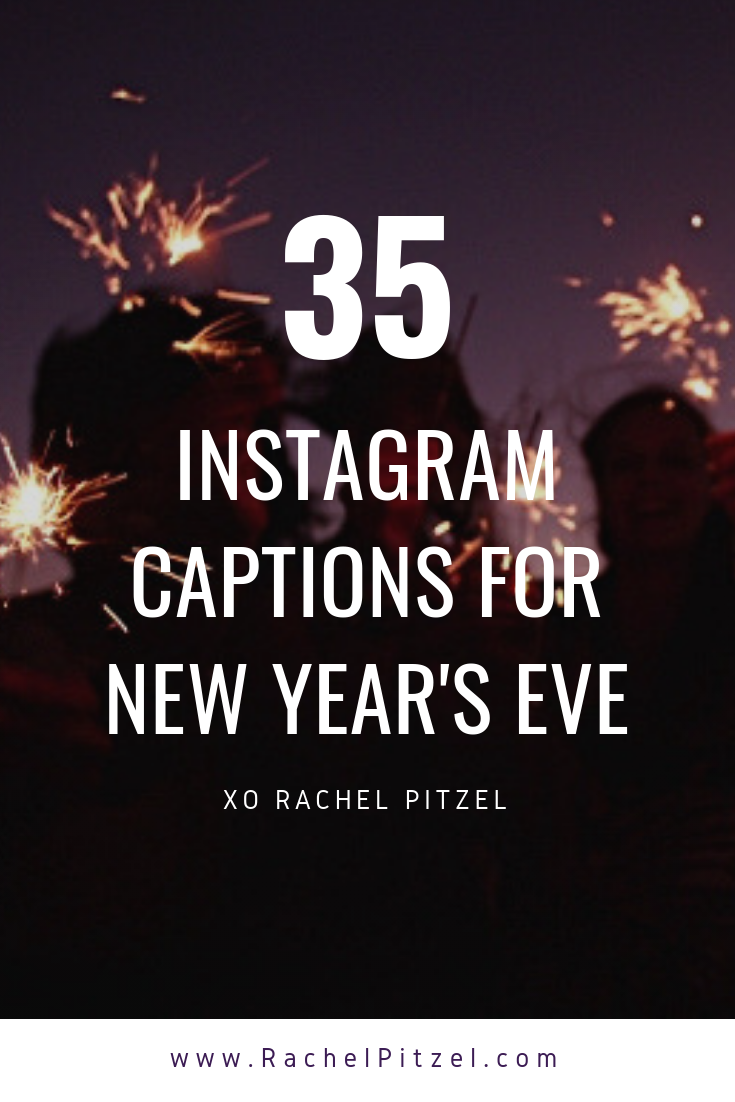35 Instagram Captions For New Year S Eve New Year Captions New