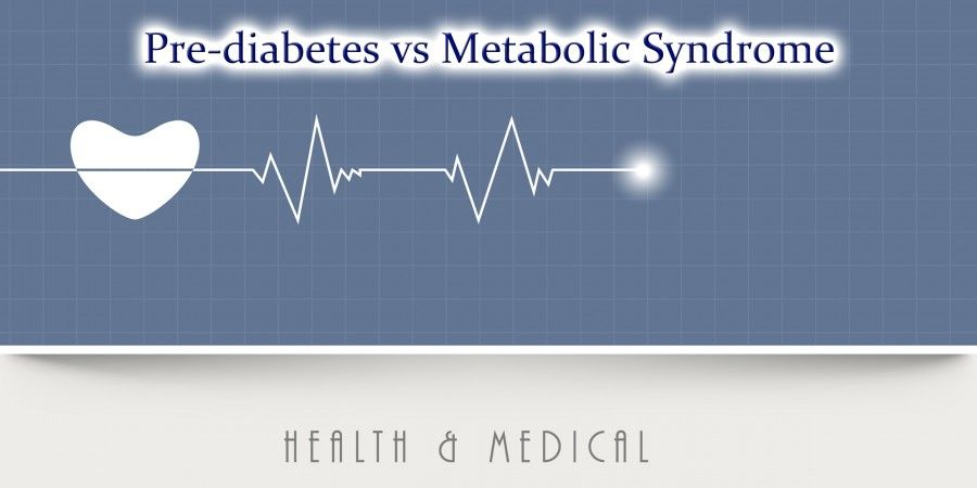 Pre Diabetes And Metabolic Syndrome Are Both Serious Conditions